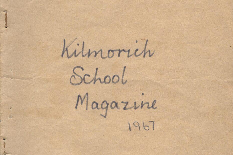 Kilmorich School Magazine 1967